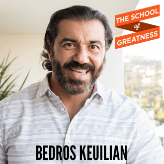 330-The-School-of-Greatness-Bedros-Keuilian