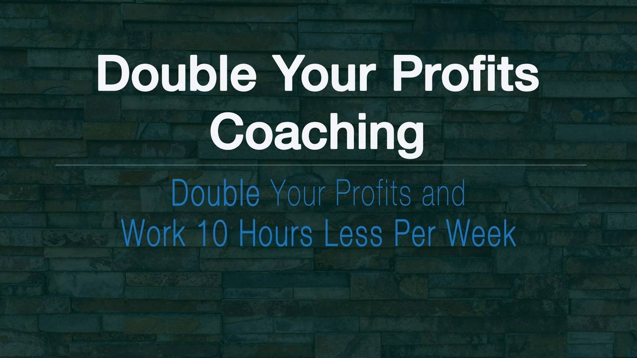 Double Your Profits Coaching